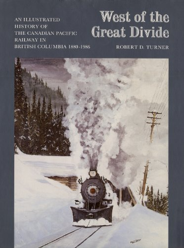 9781550391312: West of the Great Divide: An Illustrated History of the Canadian Pacific Railway in British Columbia, 1880-1986