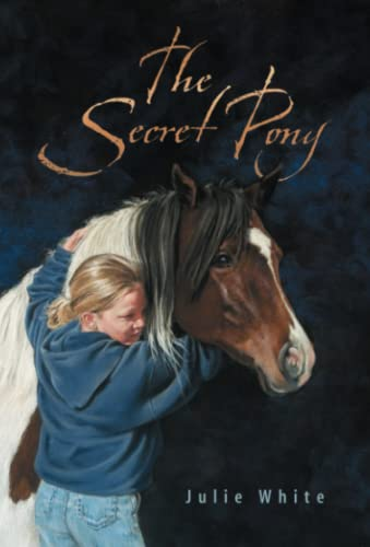 The Secret Pony: White, Julie