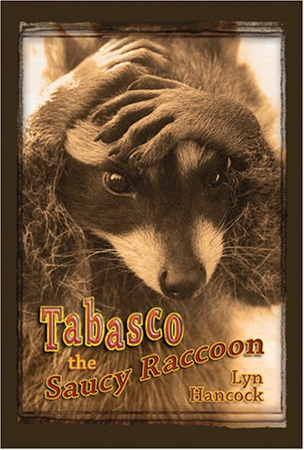 Tabasco the Saucy Raccoon: Hancock, Lyn