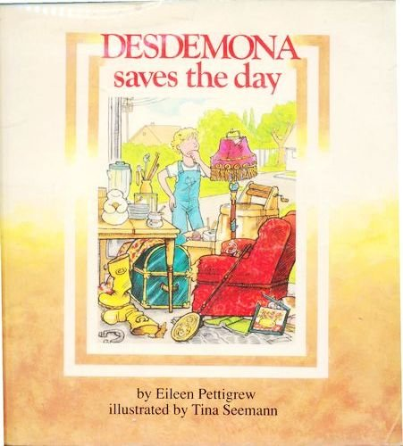 Desdemona Saves the Day: Pettigrew, Eileen