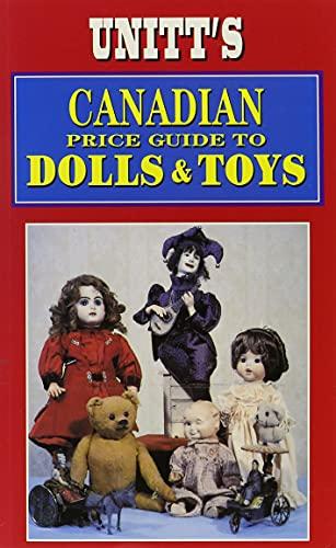Unitt's Canadian Price Guide to Dolls and: Unitt, Peter, Unitt,