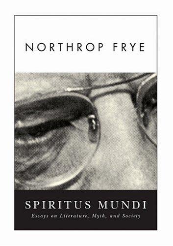 9781550410594: Spiritus Mundi: Essays on Literature, Myth, and Society