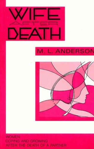 9781550411119: Wife after death: Women coping and growing after the death of a partner