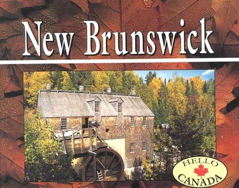 9781550412680: New Brunswick (Hello Canada Series)