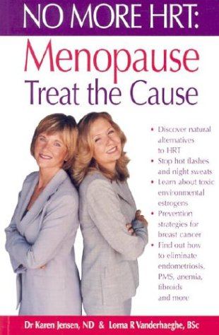 9781550413243: No More HRT: Menopause - Treat the Cause