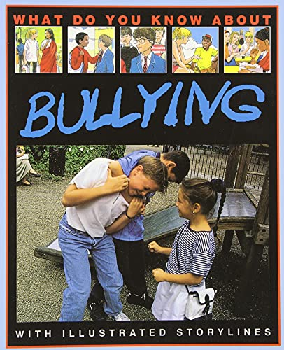 9781550413427: What Do You Know About Bullying: with Illustrated Storylines (How I Feel about)