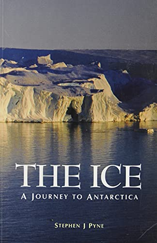 9781550414042: The Ice: A Journey to Antarctica