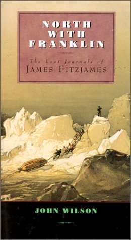 North With Franklin: The Lost Journals of James Fitzjames: Wilson, John