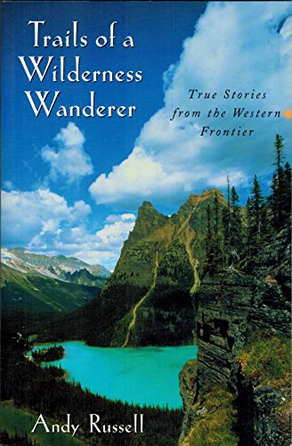 Trails of a Wilderness Wanderer (1550414801) by Andy Russell