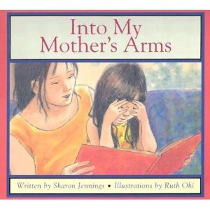 Into My Mother's Arms: Sharon Jennings Maureen