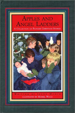 9781550416718: Apples and Angel Ladders: A Collection of Pioneer Christmas Stories