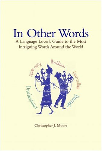 9781550418644: In Other Words: A Language Lover's Guide to the Most Intriguing Words Around the World