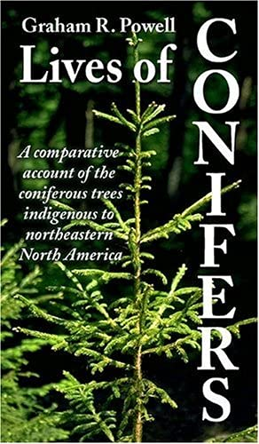 9781550418699: Lives of Conifers: A Comparative Account of the Coniferous Trees Indigenous to Northeaster North America