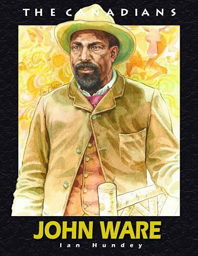 9781550418729: John Ware (The Canadians)