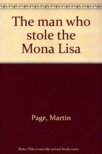9781550440621: The man who stole the Mona Lisa