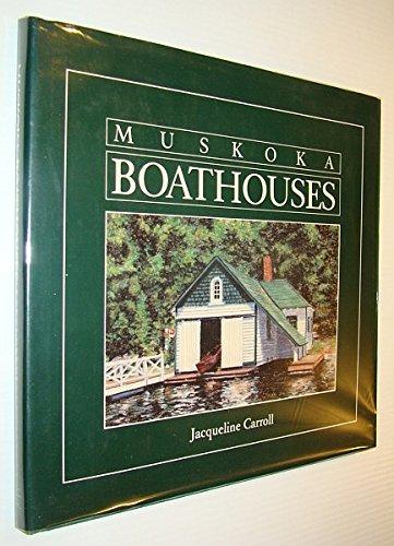 Muskoka Boathouses: Carroll, Jacquelline