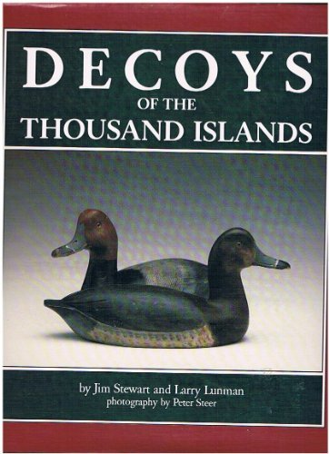 Decoys of the Thousand Islands: Stewart, J.I.M.;Lunman, Larry