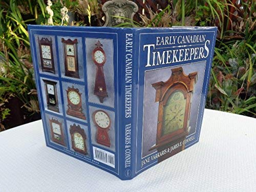 Early Canadian Timekeepers (Collectables): Varkaris, Jane, Connell, James E.