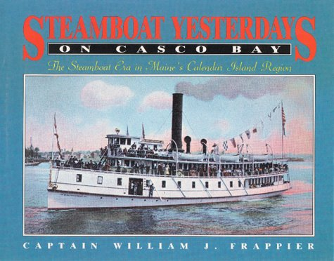 Steamboat: Yesterday on Casco Bay: Frappier, William J.; Frappier W.