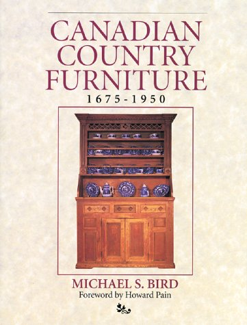 Canadian Country Furniture 1675-1950: Bird, Michael S.