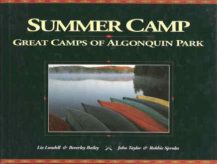 9781550460926: Summer Camp: Great Camps of Algonquin Park
