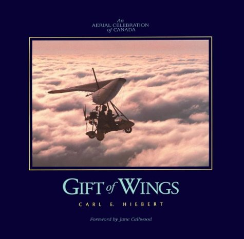 Gift of Wings: An Aerial Celebration of Canada (Inscribed copy)