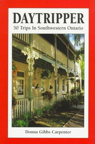 9781550461794: Daytripper 1: 50 Trips in Southwestern Ontario