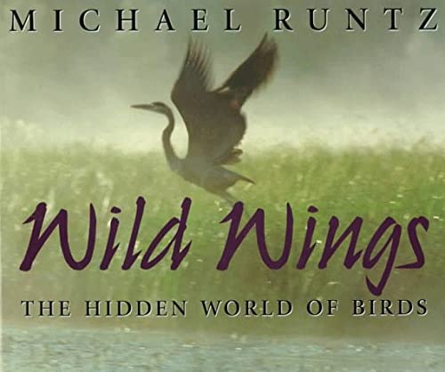 Wild Wings: The Hidden World of birds (SIGNED) & The Howls of August : Encounters with Algonquin ...