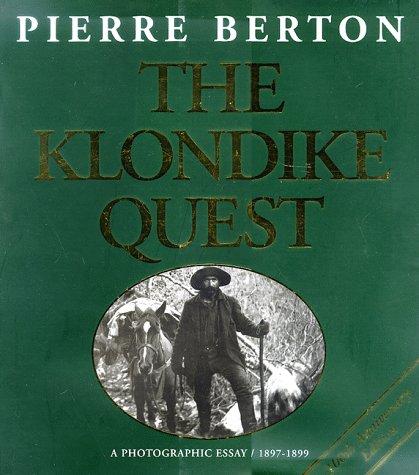 9781550462029: The Klondike Quest: A Photographic Essay 1897-1899