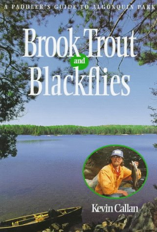9781550462111: Brook Trout and Blackflies: A Paddler's Guide to Algonquin Park