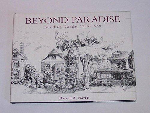 Beyond Paradise : Building Dundas 1793-1950: Darrell Norris
