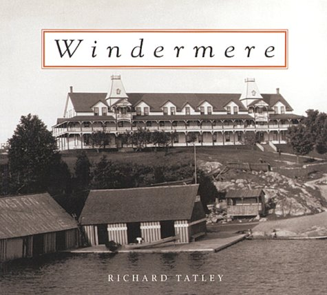 Windermere The Jewel of Lake Rosseau: Tatley, Richard