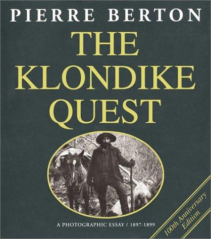 9781550462401: The Klondike Quest: A Photographic Essay 1897-1899