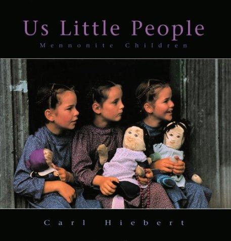 Us Little People: Mennonite Children: Hiebert, Carl