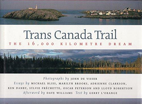 9781550462838: Trans Canada Trail: The 16,000 Kilometre Dream