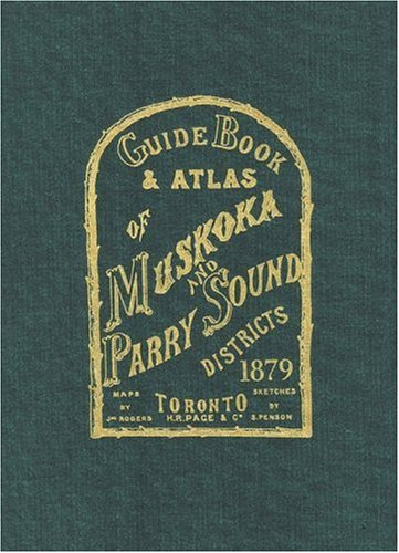 9781550463071: Guide Book and Atlas of Muskoka and Parry Sound Districts 1879