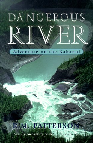 9781550463163: Dangerous River: Adventure on the Nahanni