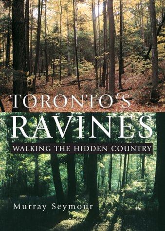 9781550463224: Toronto's Ravines: Walking the Hidden Country