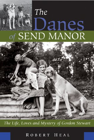 9781550463552: The Danes of Send Manor: The Life, Loves and Mystery of Gordon Stewart