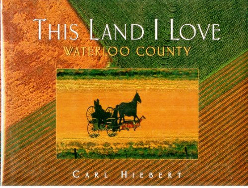 This Land I Love: Waterloo County (UNCOMMON HARDBACK EDITION SIGNED BY THE AUTHOR)