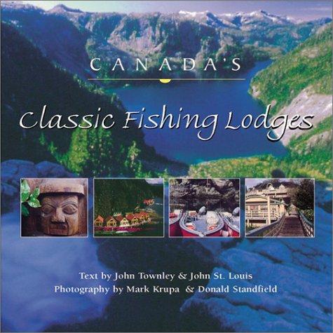 9781550463965: Canada's Classic Fishing Lodges