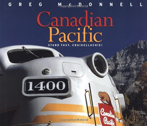 Canadian Pacific - Stand Fast, Craigellachie: McDonnell,Greg