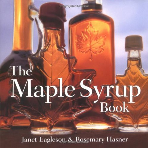 The Maple Syrup Book: Eagleson, Janet, Hasner, Rosemary