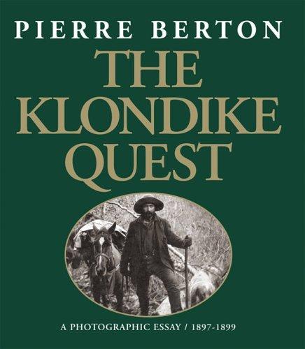 9781550464535: The Klondike Quest: A Photographic Essay 1897-1899