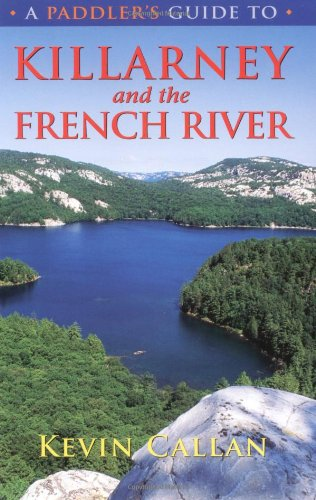 9781550464603: A Paddler's Guide to Killarney and the French River