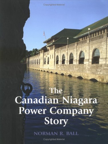 9781550464627: The Canadian Niagara Power Company Story