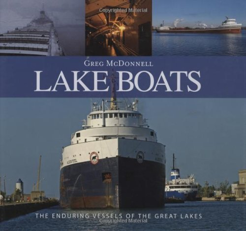 9781550464634: Lake Boats: The Enduring Vessels of the Great Lakes