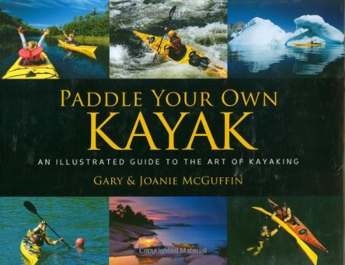 9781550464641: Paddle Your Own Kayak: An Illustrated Guide to the Art of Kayaking