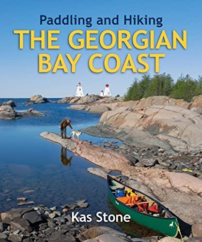 9781550464771: Paddling and Hiking the Georgian Bay Coast
