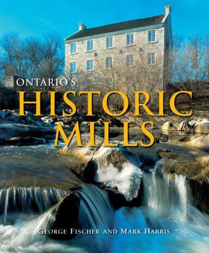 9781550464801: Ontario's Historic Mills